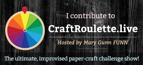 I contribute to Craft Roulette - the ultimate, improvisde paper-craft challenge show!